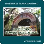 Anti-Aging Power Subliminal Program