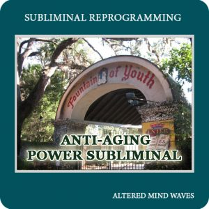 Anti Aging Power Subliminal Program