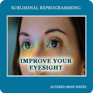 Improve Your Eyesight Subliminal Program