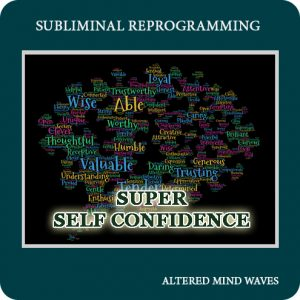 Super Self Confidence Subliminal Program