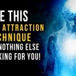 The Secret to Using Law of Attraction That No One Tells You about