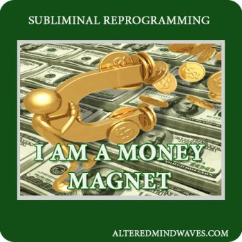 I am a money magnet subliminal
