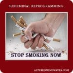 Stop Smoking Now – Subliminal Program