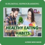 Healthy Eating Habits Subliminal Weight Loss