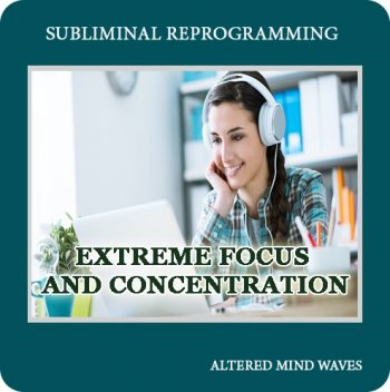 Extreme Focus and Concentration Subliminal