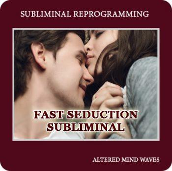 Fast Seduction Subliminal Program