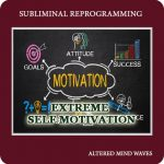 Extreme Self Motivation Subliminal Program