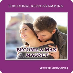 Become a Man Magnet Subliminal Program