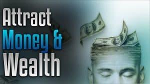 如何将财富吸引到您的生活中