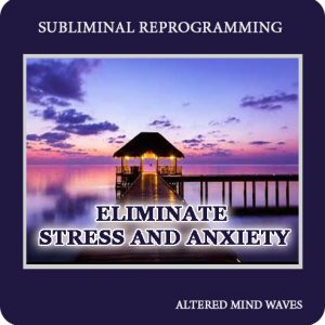 Eliminate Stress and Anxiety Subliminal