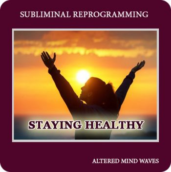 Staying Healthy Subliminal Program
