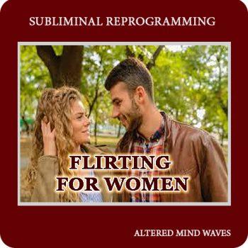 Flirting For Women Subliminal Program