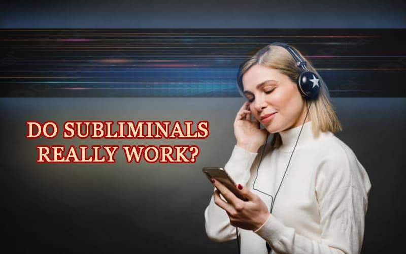 Do Subliminals Work