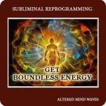 Boundless Energy Subliminal